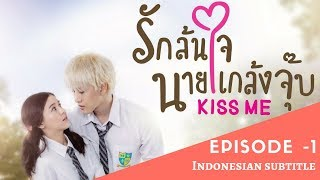 Video Kiss Me | Full Episode 1 | Thai Drama | Indo Subtitles download MP3, 3GP, MP4, WEBM, AVI, FLV Mei 2018