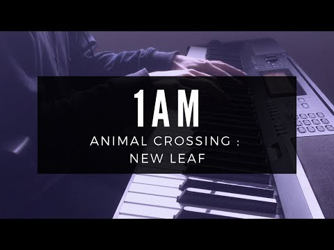 Piano cover of 1AM from Animal Crossing New Leaf : piano
