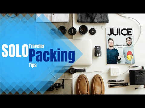 Packing Tips for the Solo Traveler