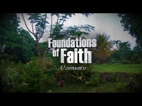 Foundations of Faith: Vanuatu (2014)