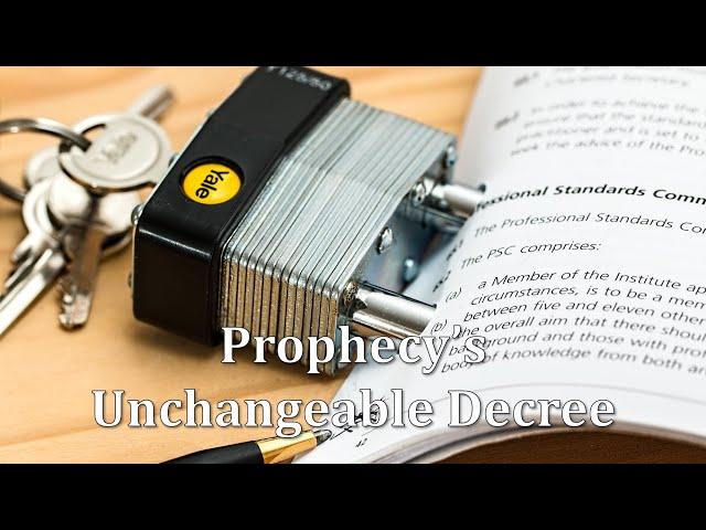 Prophecy's Unchangeable Decree