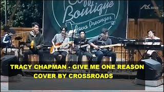 Tracy chapman - give me one reason cover by crossroads