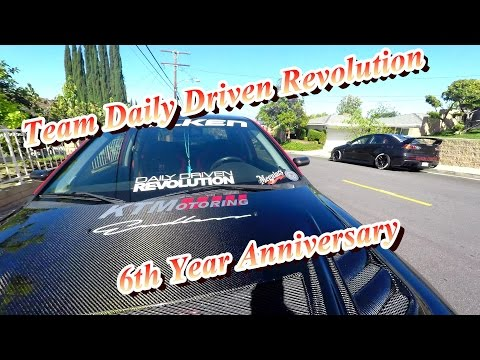Team Daily Driven Revolution 6th Year Anniversary