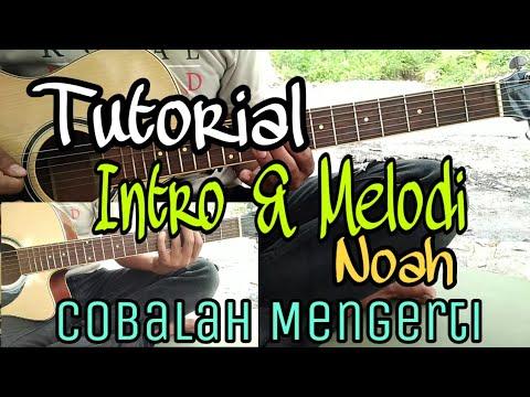 Tutorial Intro Dan Melodi || Cobalah Mengerti Noah