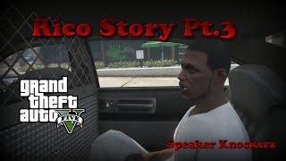 Speaker Knockerz - Rico Story PT.3 (GTA5 Music Video)
