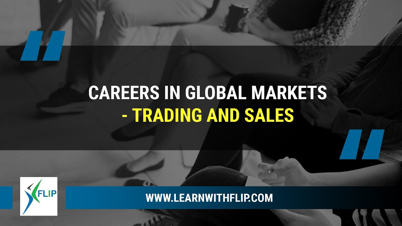Careers in Global Markets - Trading & Sales | FLIP Mentor Talks