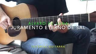Juramento eterno de sal  Álvaro de Luna tutorial guitarra