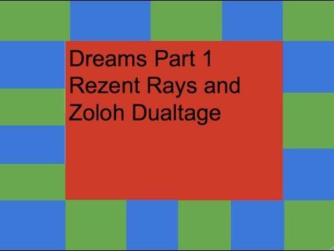 Dreams part 1 Rezent Zohlo and Rezent Rays Dualtage