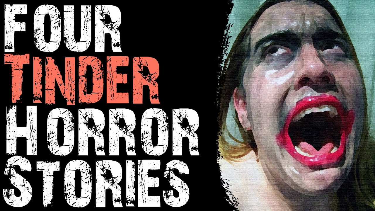 SCARY STORIES THAT ARE TRUE: 4 TRUE AND DISTURBING TINDER