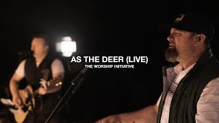 Download As The Deer (Live) | The Worship Initiative feat. Shane & Shane