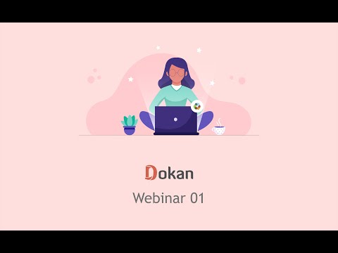 How to build a Marketplace using Dokan from scratch | Webinar