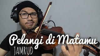 Jamrud - Pelangi di Matamu (biola cover)