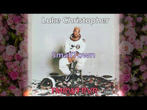 Luke Christopher - SmallTown LYRICS #TMRWFRVR