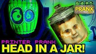 Printer Pranks : Halloween Head in a Jar - Pranx Cru