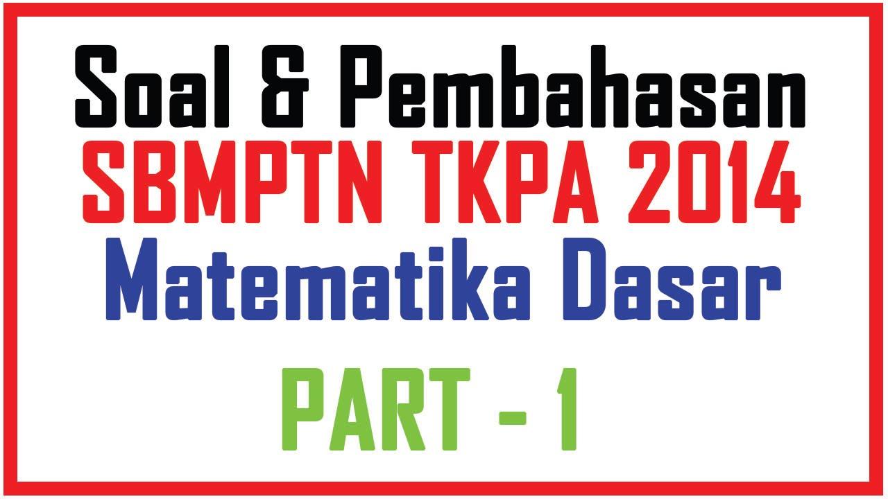 Download Soal Dan Pembahasan Sbmptn Tkpa Matematika 2014 Tokovenuz Newhairstylesformen2014 Com