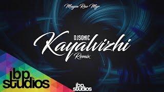 Kayalvizhi Remix - DJ Sonic feat. Mugen Rao