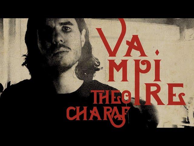 THEO CHARAF - VAMPIRE