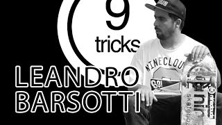 Nineclouds Skateboards | 9 Tricks - Leandro Barsotti
