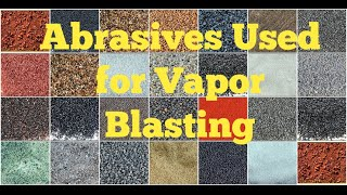What Abrasives Can Be Used for Vapor Blasting- Vapor Honing Technologies