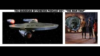 "The Guardian of Forever - A Star Trek Podcast: ""The Man Trap"""