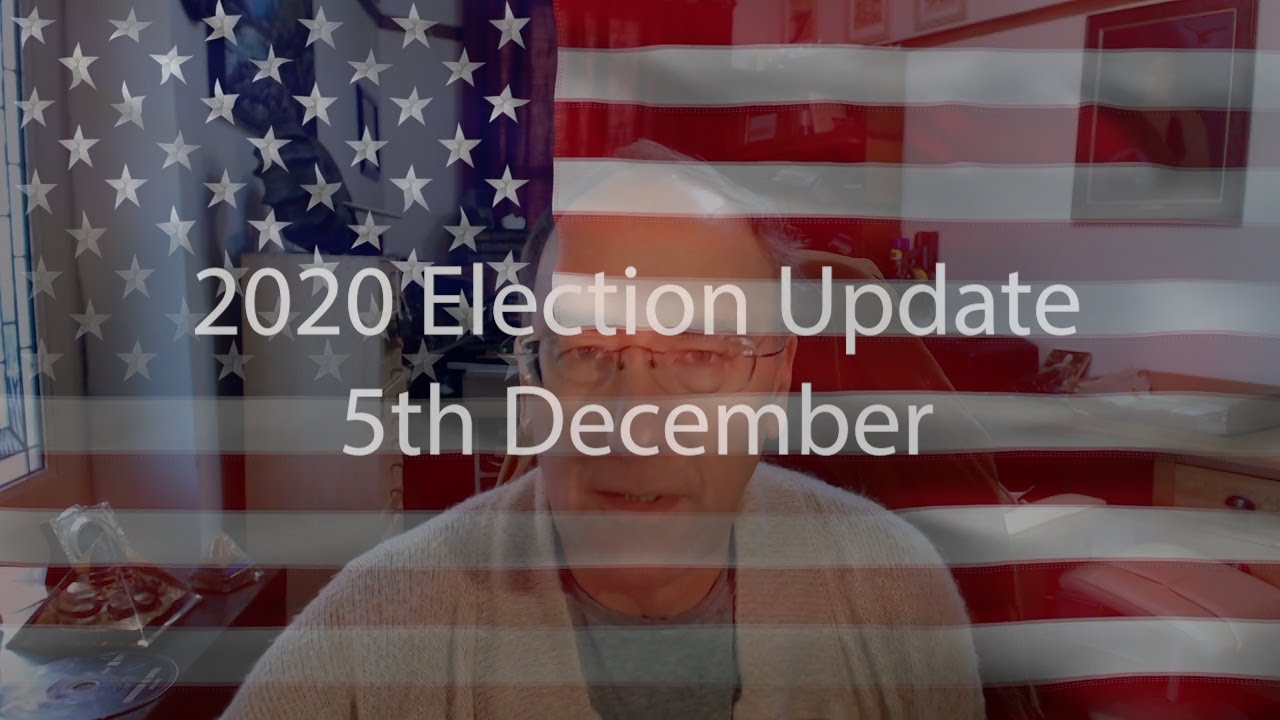 5th December Election Update 2020