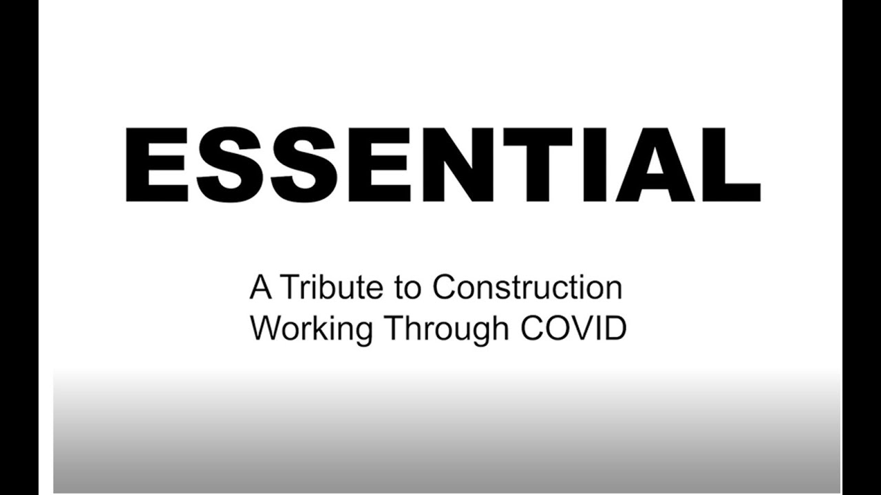 Essential: A Tribute to Construction Working Through COVID