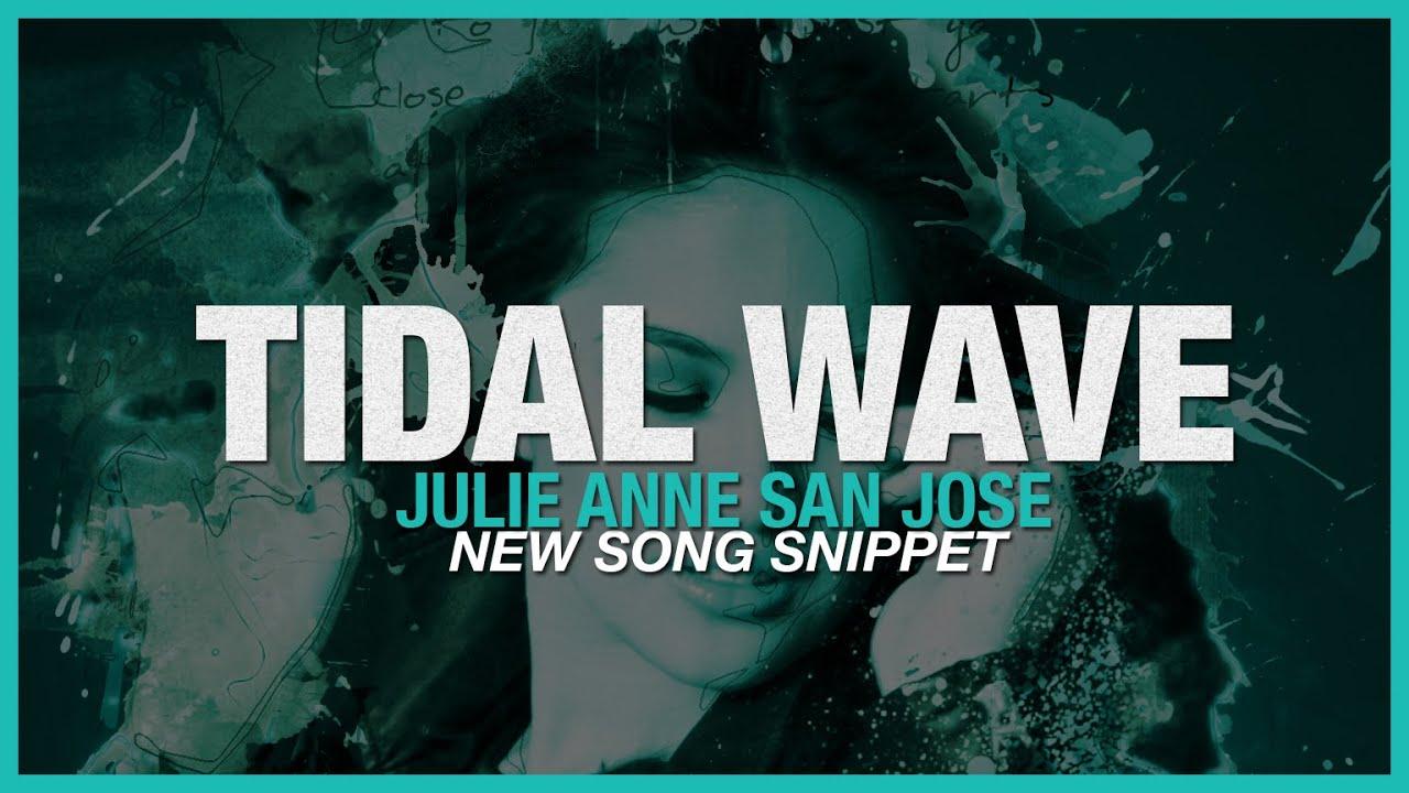 Julie Anne San Jose New Song Tidal Wave Snippet Ep 2015