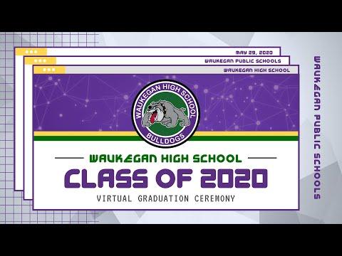 Waukegan High School Class of 2020 Virtual Graduation