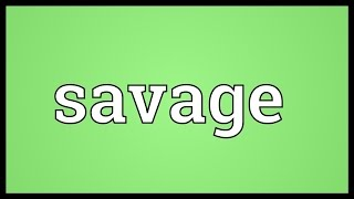 Savage Meaning