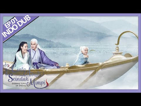 Eternal Love of Dream   三生三世枕上书   EP01    Dilraba Dilmurat,  Vengo Gao   WeTV【INDO DUB】
