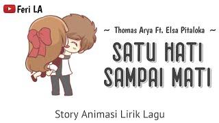 Satu Hati Sai Mati Lirik Animasi Story whatsapp populer terbaru Feri LA