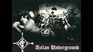 Aztlan Underground - My Blood is Red
