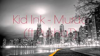 MURDA - KID INK ft. PUSHA T (NEW HIP HOP JANUAR 2014)