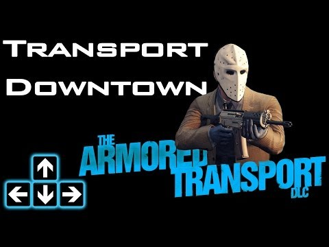 Payday 2 - Armored Transport DLC - Transport Downtown - Train Heist