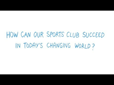 How can our sports club succeed in today`s changing world?