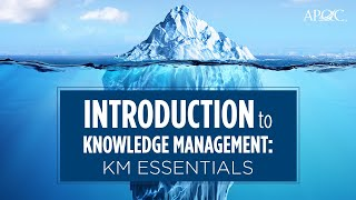 Introduction to Knowledge Management: KM Essentials