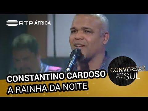 Constantino Cardoso - A Rainha da Noite   Conversas ao Sul   RTP África