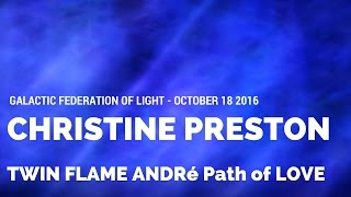 Ascended Twin Flame André - The Path of Love - October-18-2016