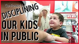 Confronted For Disciplining Our Kids In Public!