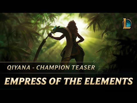Empress of the Elements | Qiyana Champion Teaser - League of Legends