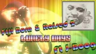 Fiji Ft J Boog - Lonely Days Born & Raised 2 W/Lyrics Reggae {PolyFeva}