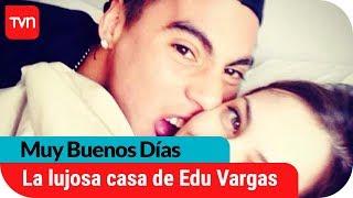 ¡Edu Vargas se compró casa de 1.500 millones de pesos!   Muy buenos días
