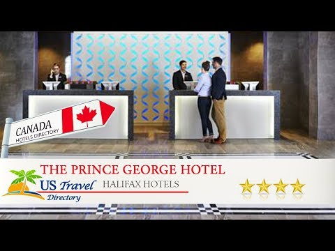 The Prince George Hotel - Halifax Hotels, Canada