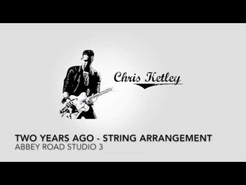 TWO YEARS AGO ELLIE GOULDING CHRIS KETLEY STRING ARRANGEMENT