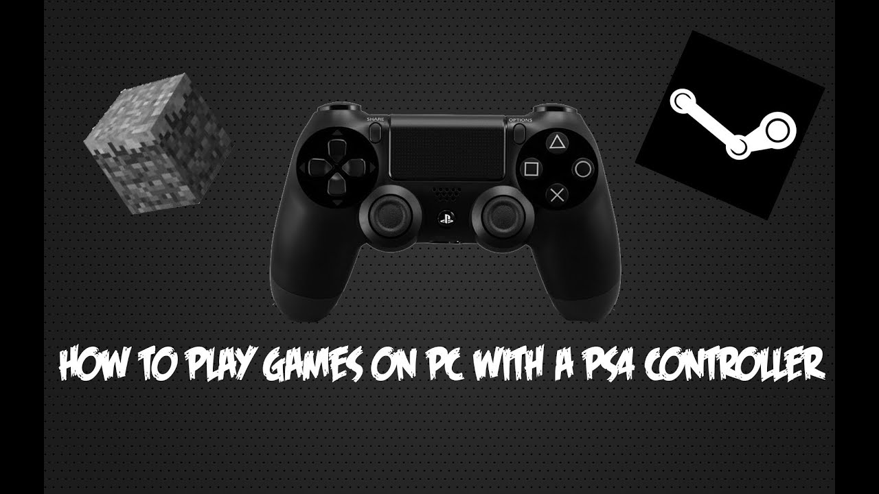 How To Play Games On PC With PS Controller Including Minecraft - Minecraft mit ps4 controller spielen pc