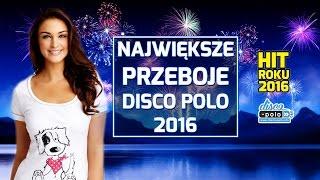 Składanka Sylwestrowa: Największe przeboje Disco Polo 2016 - Hit Roku Disco Polo (Disco-Polo.info)