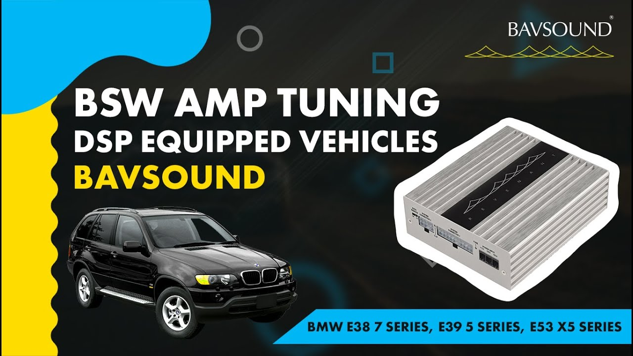 bsw amp tuning dsp equipped vehicles bmw e38 7 series e39 5 series e53 x5 series [ 1280 x 720 Pixel ]