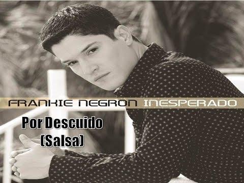Por descuido (salsa) - Frankie Negron