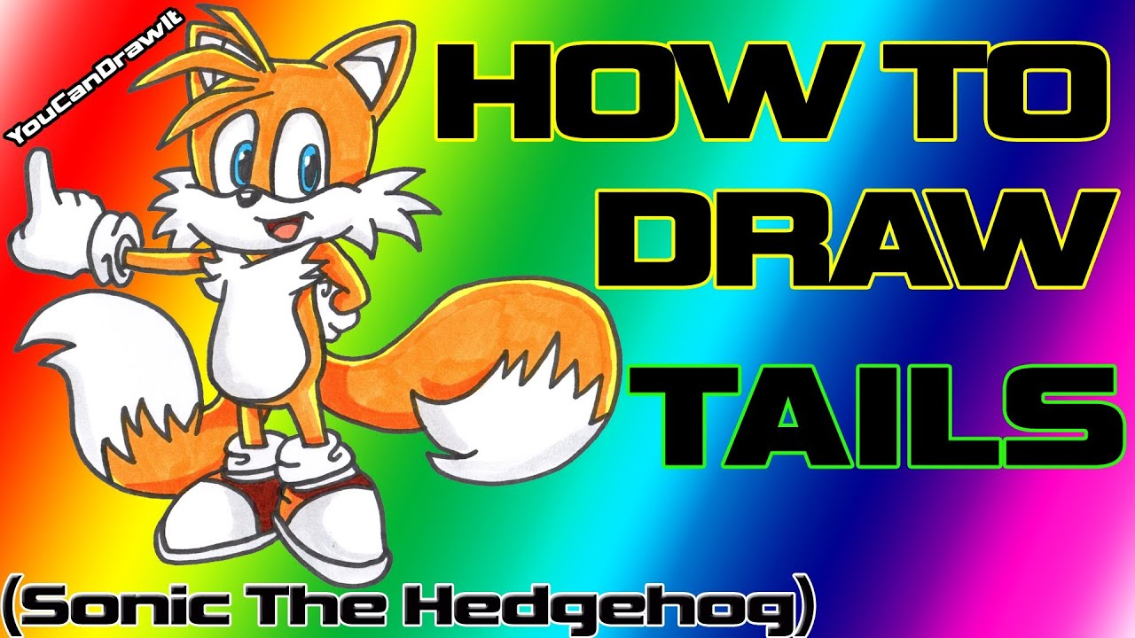 How To Draw Tails From Sonic The Hedgehog Youcandrawit ツ