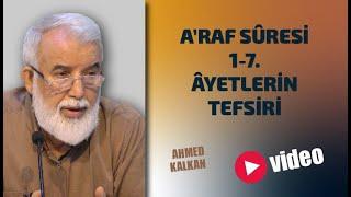 Bizi Dirilten Âyetler: A'raf Sûresi 1-7. Âyetlerin Tefsiri - Ahmed Kalkan